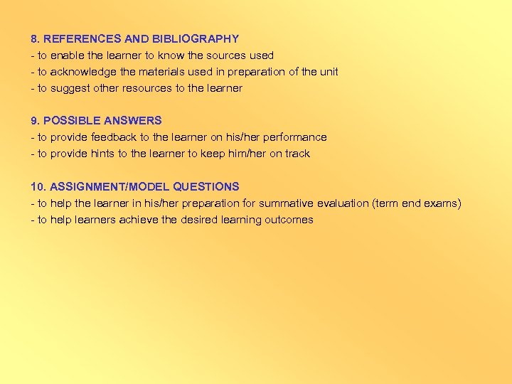8. REFERENCES AND BIBLIOGRAPHY - to enable the learner to know the sources used