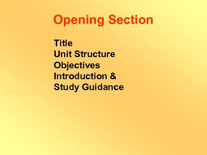 Opening Section Title Unit Structure Objectives Introduction & Study Guidance
