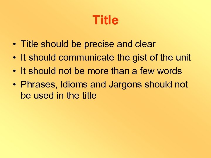 Title • • Title should be precise and clear It should communicate the gist