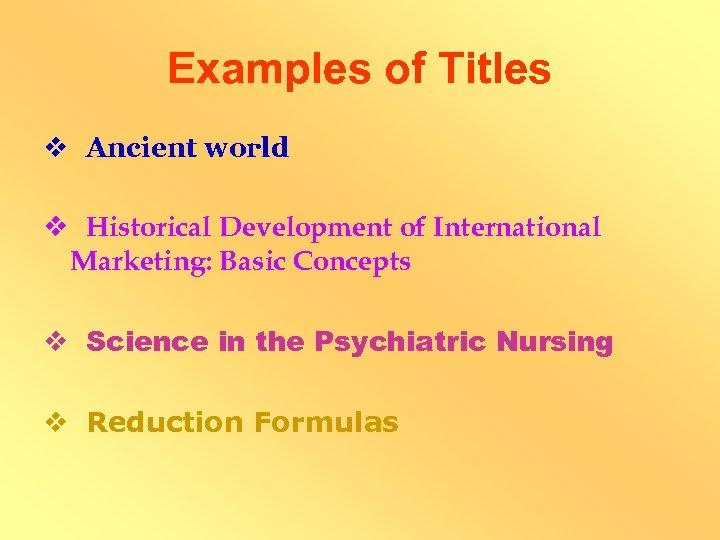 Examples of Titles v Ancient world v Historical Development of International Marketing: Basic Concepts