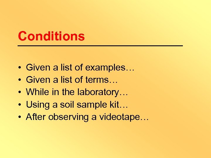 Conditions • • • Given a list of examples… Given a list of terms…
