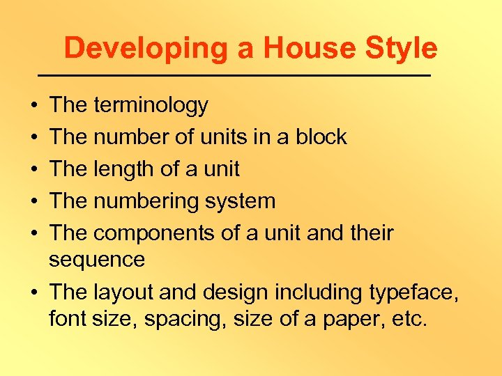 Developing a House Style • • • The terminology The number of units in