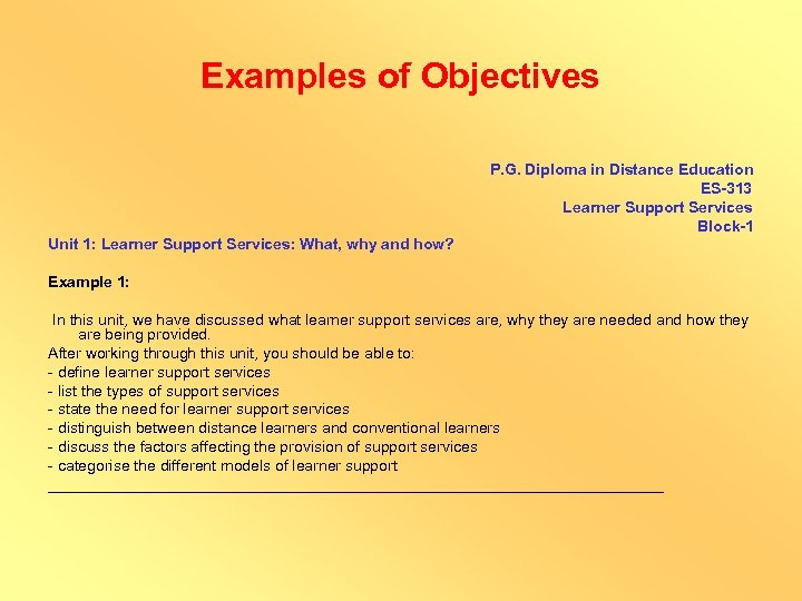 Examples of Objectives P. G. Diploma in Distance Education ES-313 Learner Support Services Block-1