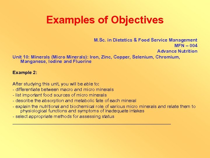 Examples of Objectives M. Sc. in Dietetics & Food Service Management MFN – 004