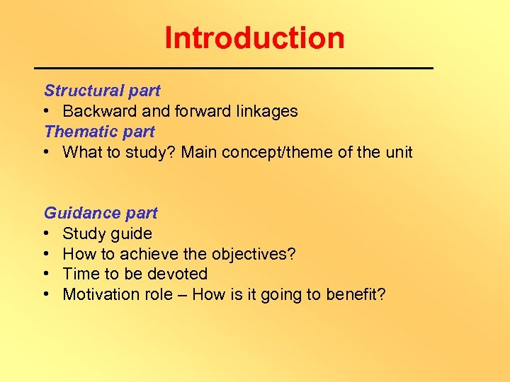 Introduction Structural part • Backward and forward linkages Thematic part • What to study?