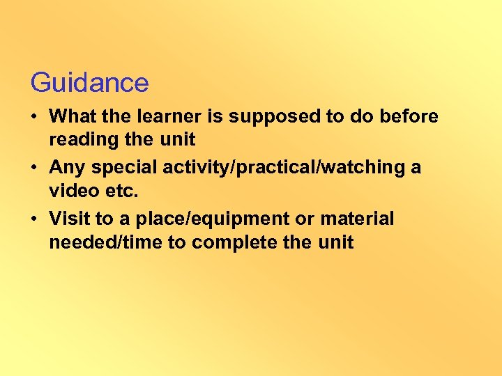 Guidance • What the learner is supposed to do before reading the unit •