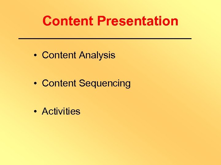 Content Presentation • Content Analysis • Content Sequencing • Activities