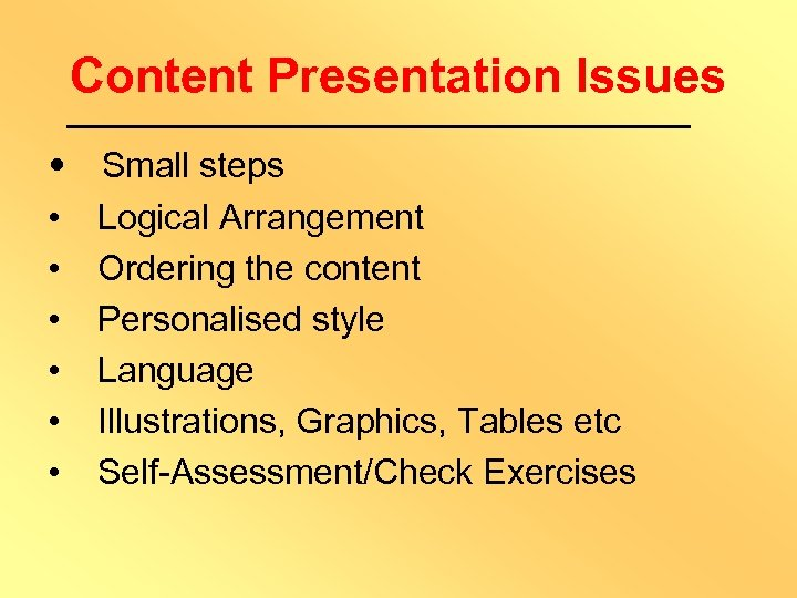 Content Presentation Issues • • Small steps Logical Arrangement Ordering the content Personalised style