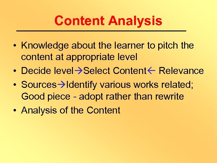 Content Analysis • Knowledge about the learner to pitch the content at appropriate level