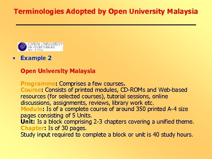 Terminologies Adopted by Open University Malaysia • Example 2 Open University Malaysia Programme: Comprises