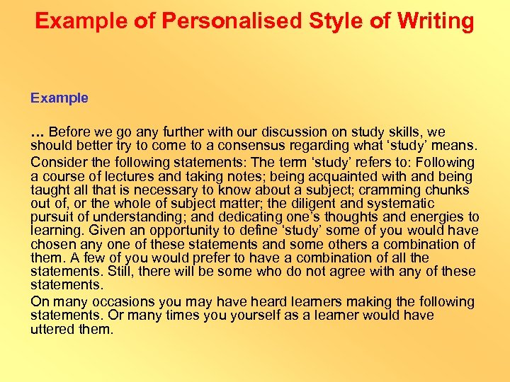 Example of Personalised Style of Writing Example … Before we go any further with