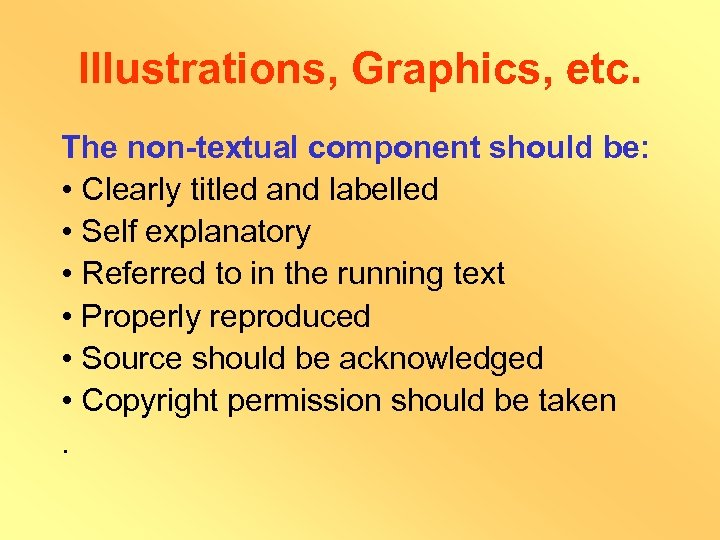 Illustrations, Graphics, etc. The non-textual component should be: • Clearly titled and labelled •
