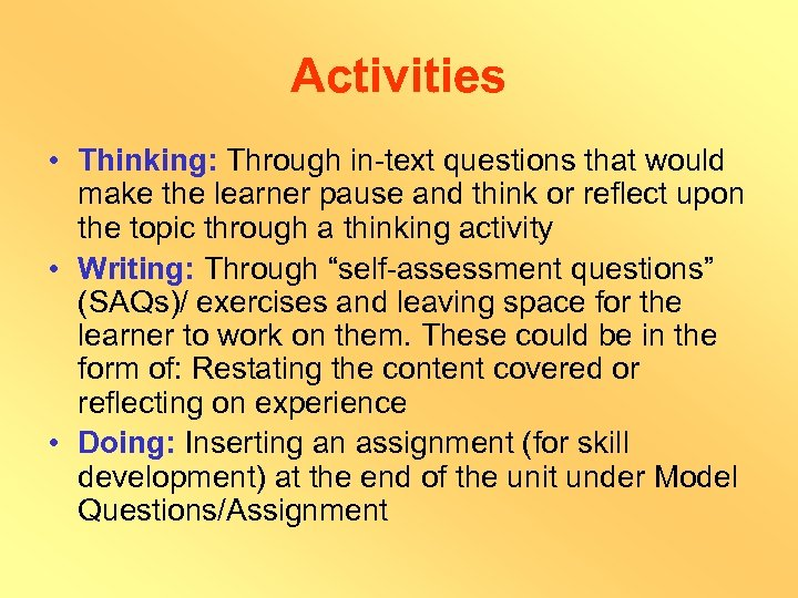 Activities • Thinking: Through in-text questions that would make the learner pause and think