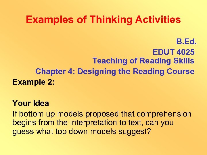Examples of Thinking Activities B. Ed. EDUT 4025 Teaching of Reading Skills Chapter 4: