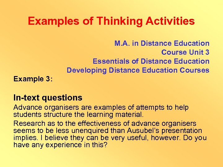 Examples of Thinking Activities M. A. in Distance Education Course Unit 3 Essentials of