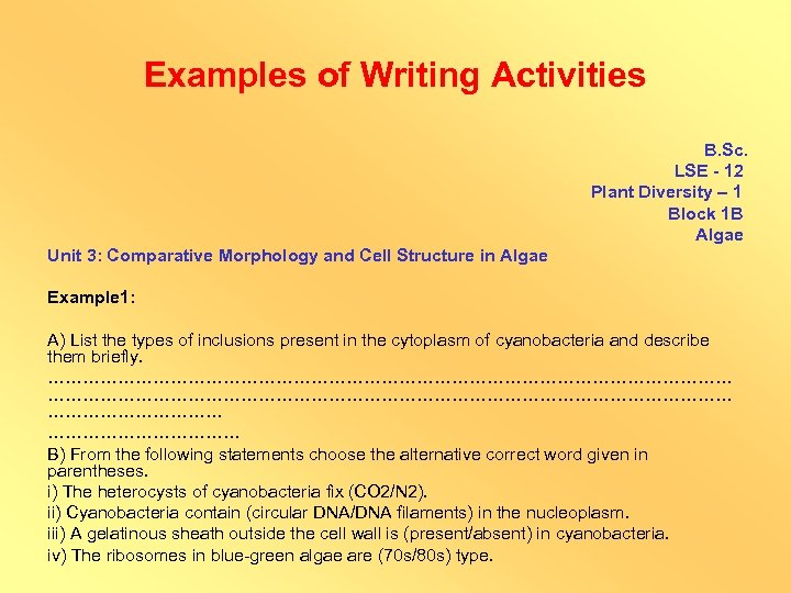 Examples of Writing Activities B. Sc. LSE - 12 Plant Diversity – 1 Block