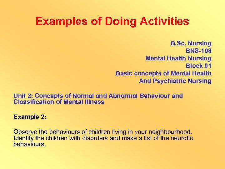 Examples of Doing Activities B. Sc. Nursing BNS-108 Mental Health Nursing Block 01 Basic