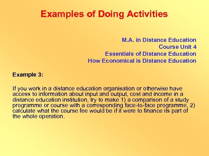 Examples of Doing Activities M. A. in Distance Education Course Unit 4 Essentials of