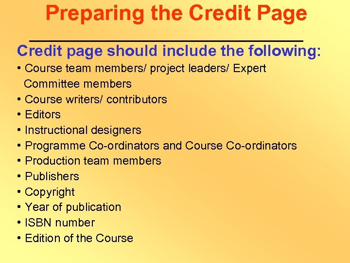 Preparing the Credit Page Credit page should include the following: • Course team members/