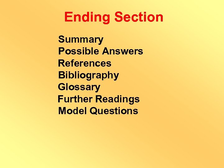 Ending Section Summary Possible Answers References Bibliography Glossary Further Readings Model Questions