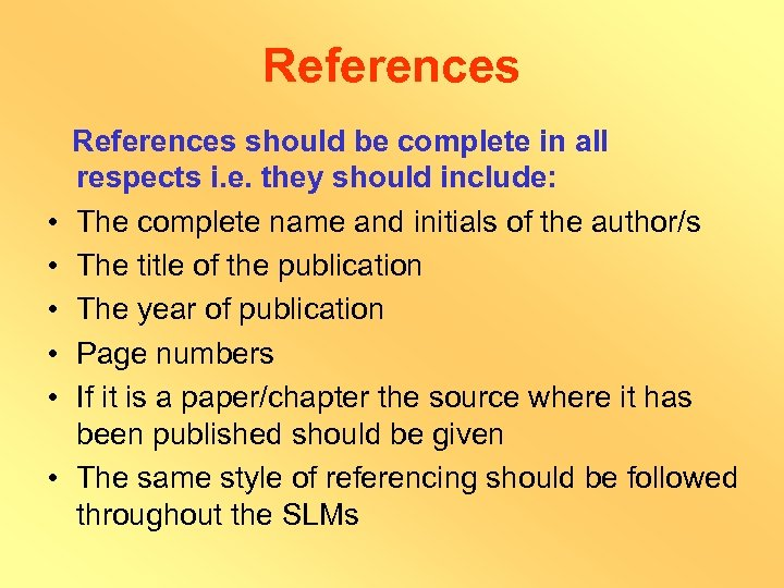 References should be complete in all respects i. e. they should include: • The
