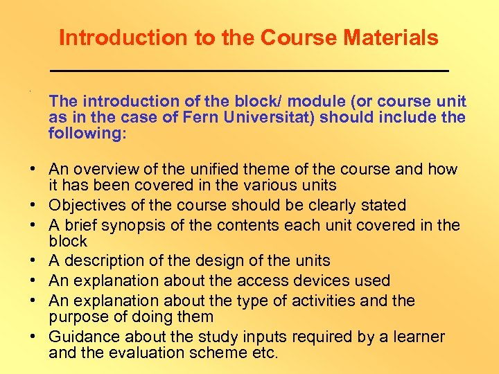 Introduction to the Course Materials. The introduction of the block/ module (or course unit