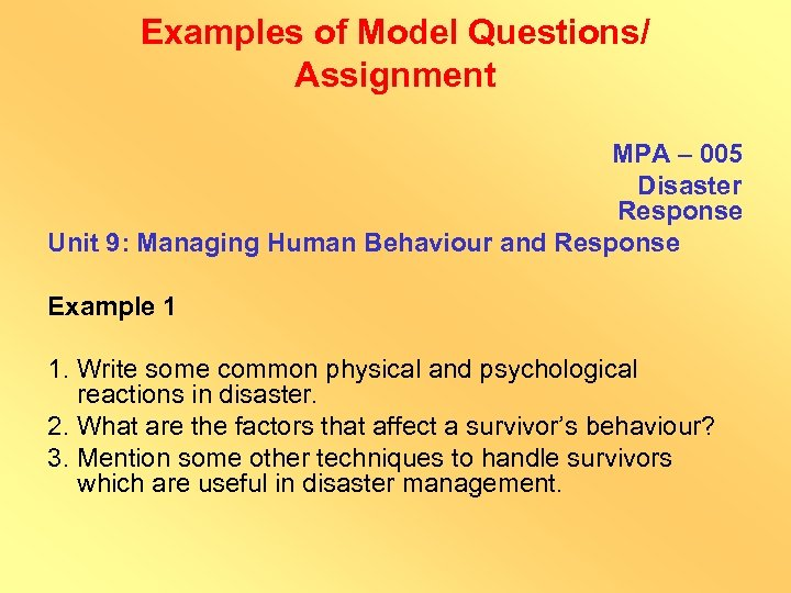 Examples of Model Questions/ Assignment MPA – 005 Disaster Response Unit 9: Managing Human