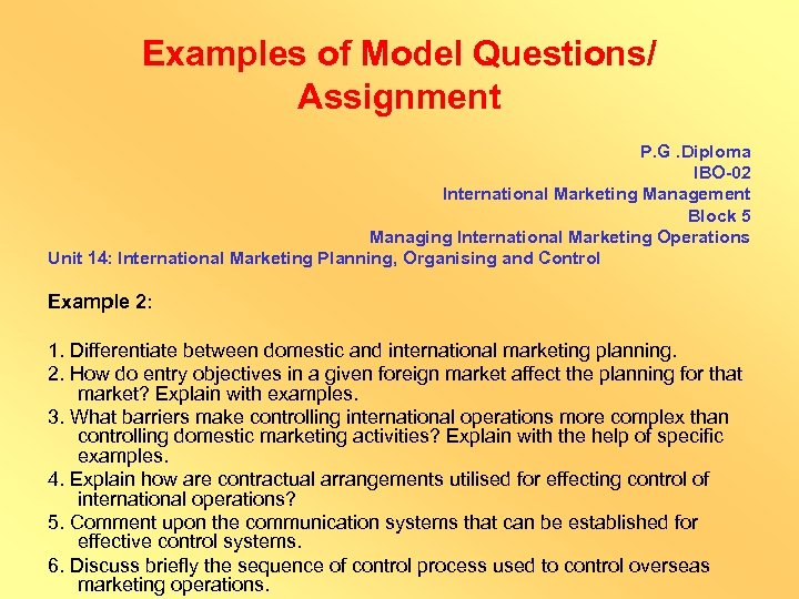 Examples of Model Questions/ Assignment P. G. Diploma IBO-02 International Marketing Management Block 5