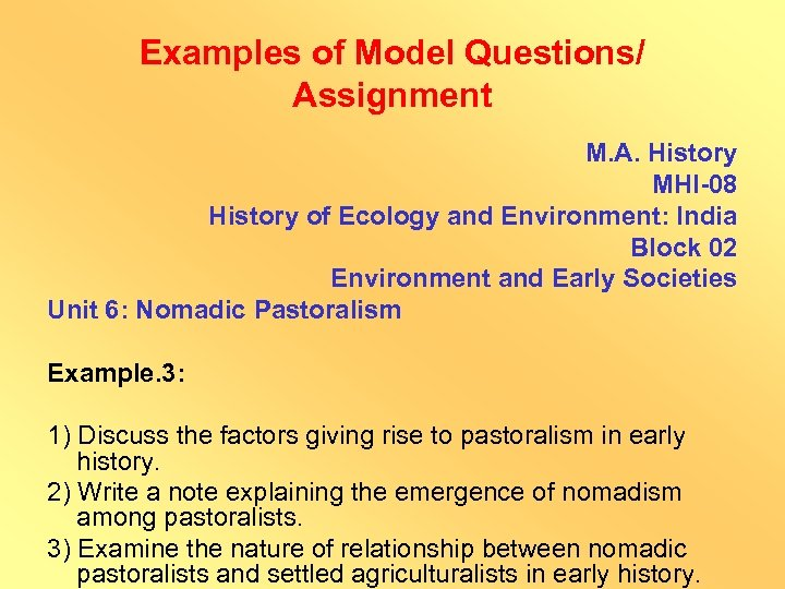 Examples of Model Questions/ Assignment M. A. History MHI-08 History of Ecology and Environment: