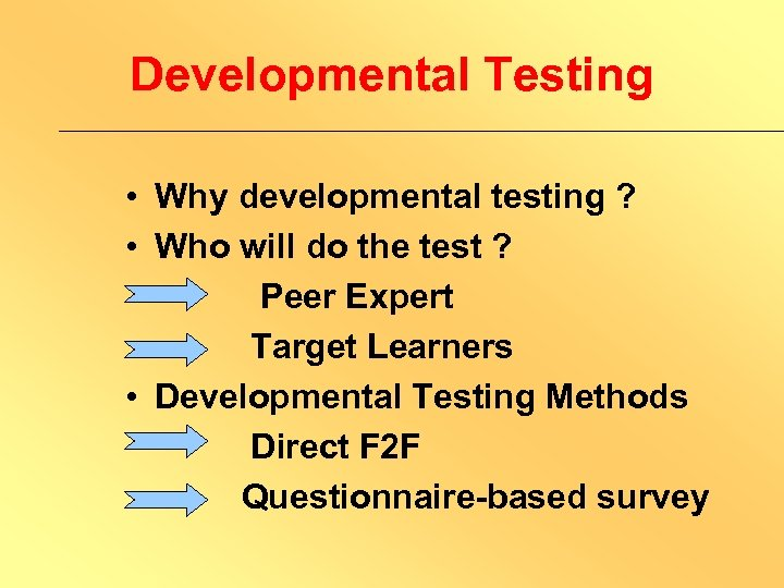 Developmental Testing • Why developmental testing ? • Who will do the test ?
