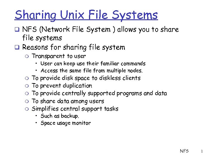 Sharing Unix File Systems q NFS (Network File System ) allows you to share