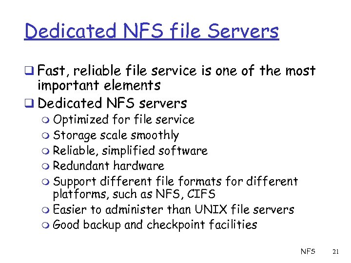 Dedicated NFS file Servers q Fast, reliable file service is one of the most