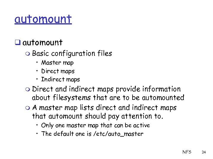 automount q automount m Basic configuration files • Master map • Direct maps •