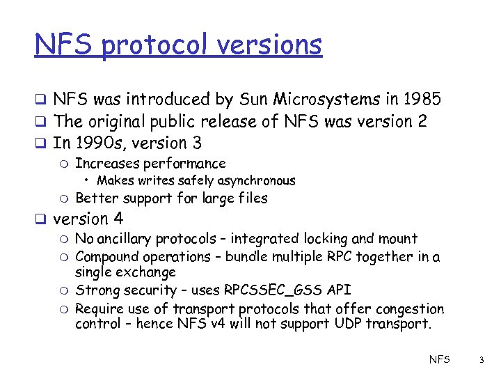 NFS protocol versions q NFS was introduced by Sun Microsystems in 1985 q The