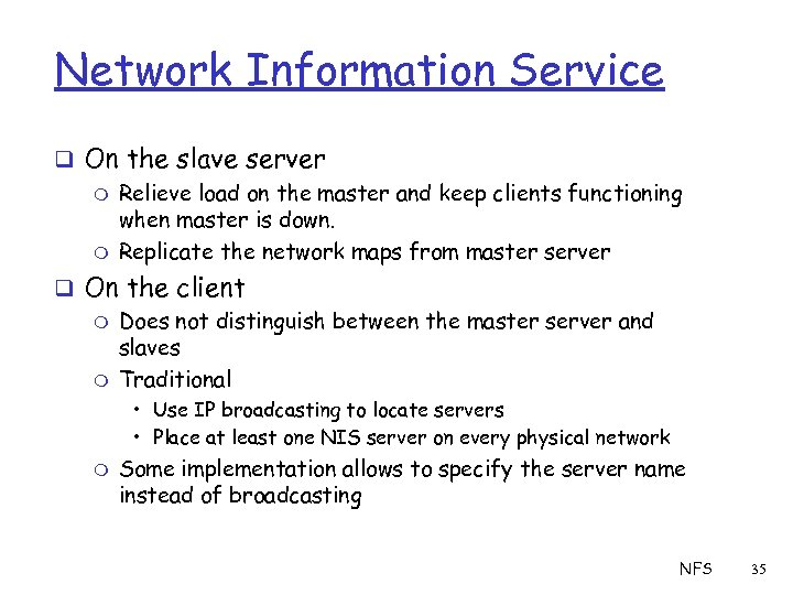 Network Information Service q On the slave server m Relieve load on the master