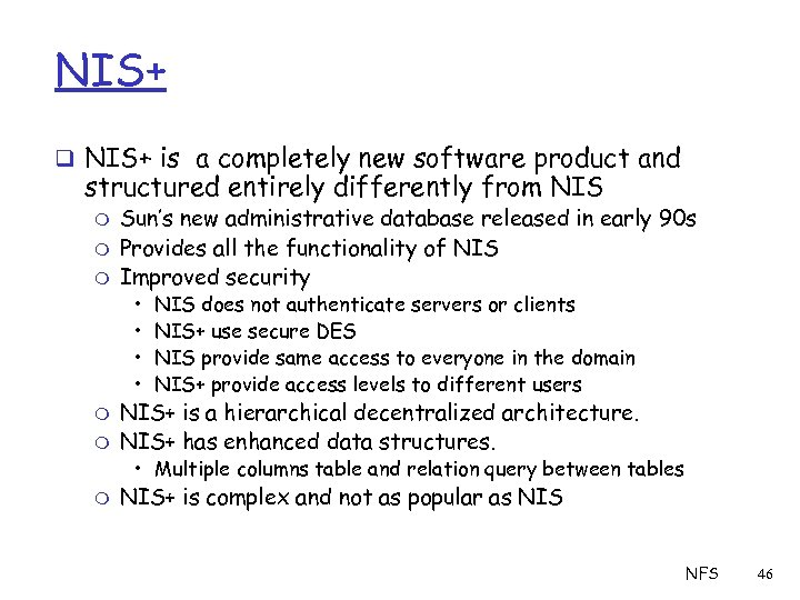 NIS+ q NIS+ is a completely new software product and structured entirely differently from
