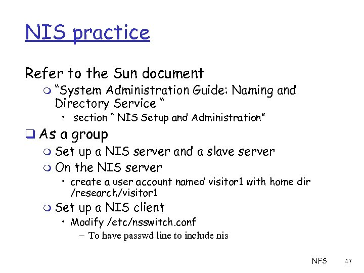 """NIS practice Refer to the Sun document m """"System Administration Guide: Naming and Directory"""