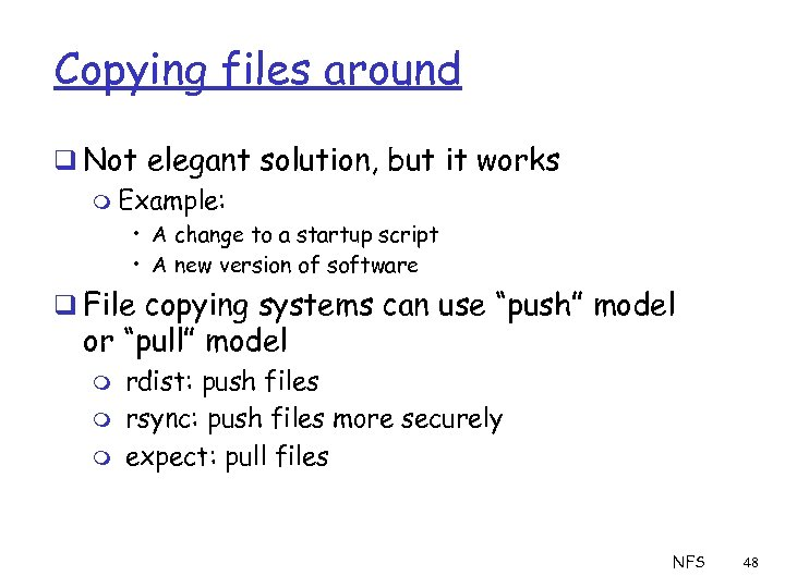 Copying files around q Not elegant solution, but it works m Example: • A