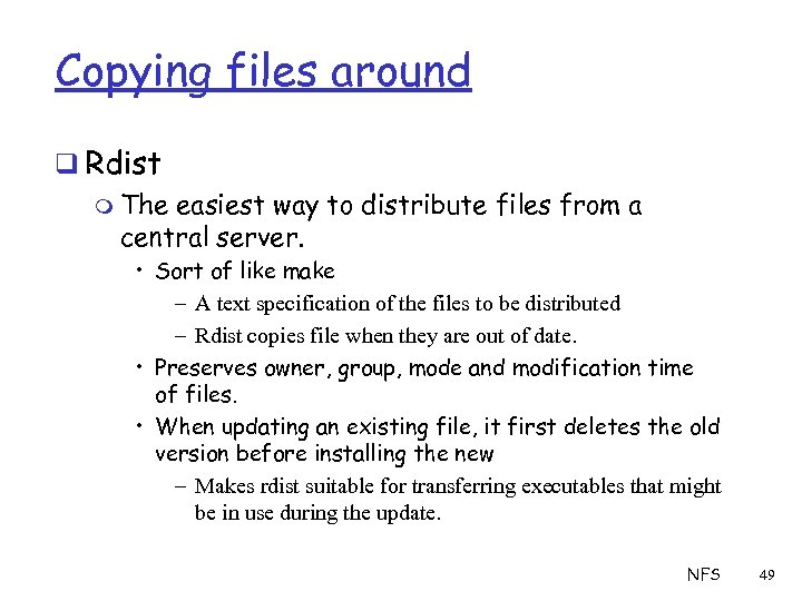 Copying files around q Rdist m The easiest way to distribute files from a