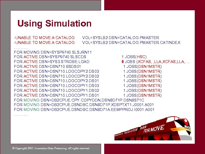 Using Simulation -UNABLE TO MOVE A CATALOG VOL=SYSLB 2 DSN=CATALOG. PMASTER. CATINDEX ………. .