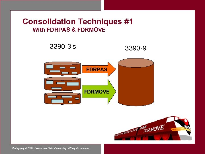 Consolidation Techniques #1 With FDRPAS & FDRMOVE 3390 -3's 3390 -9 FDRPAS FDRMOVE ©