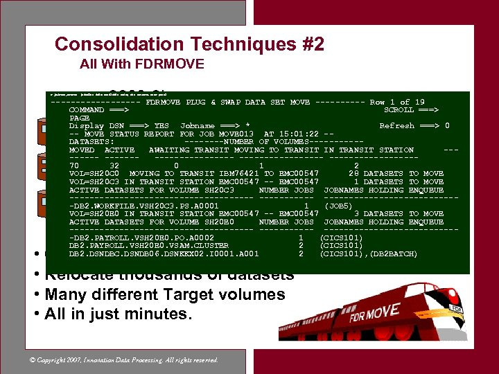 Consolidation Techniques #2 All With FDRMOVE 3390 -3's F jobname, STATUS (similar info available