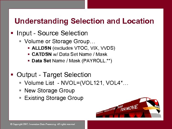 Understanding Selection and Location § Input - Source Selection § Volume or Storage Group…