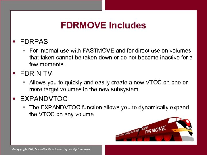 FDRMOVE Includes § FDRPAS § For internal use with FASTMOVE and for direct use