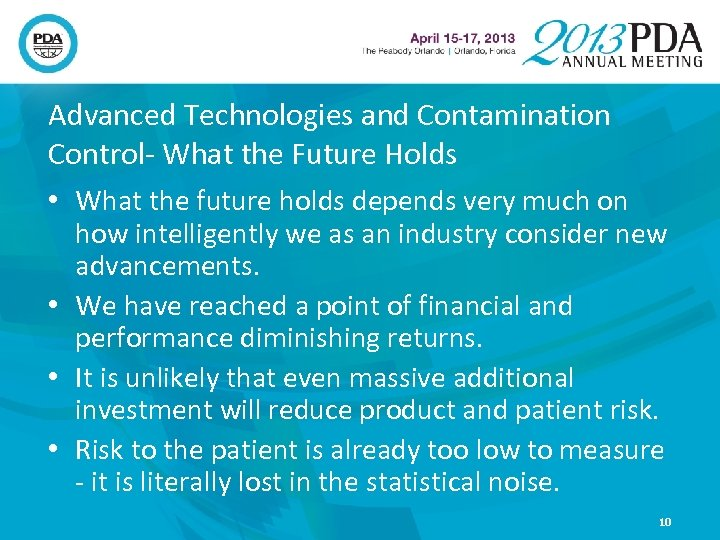 Advanced Technologies and Contamination Control- What the Future Holds • What the future holds