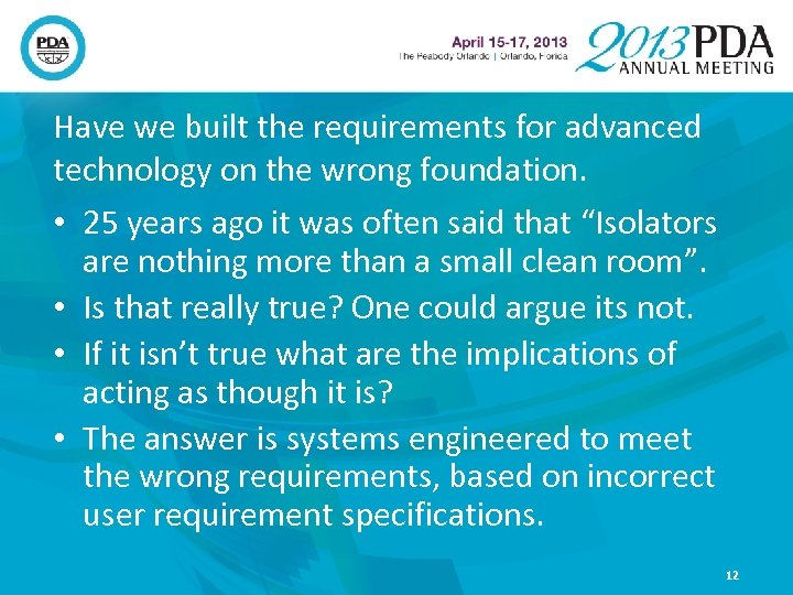 Have we built the requirements for advanced technology on the wrong foundation. • 25