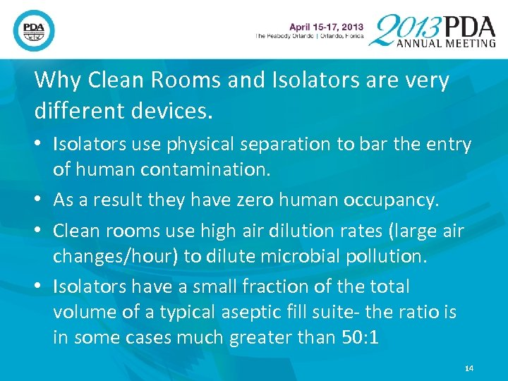 Why Clean Rooms and Isolators are very different devices. • Isolators use physical separation