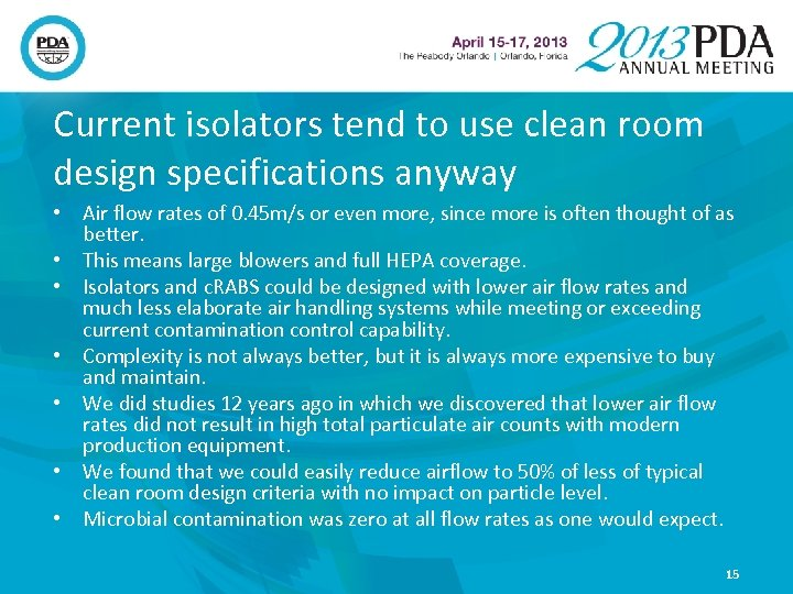 Current isolators tend to use clean room design specifications anyway • Air flow rates