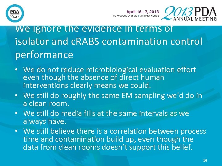 We ignore the evidence in terms of isolator and c. RABS contamination control performance