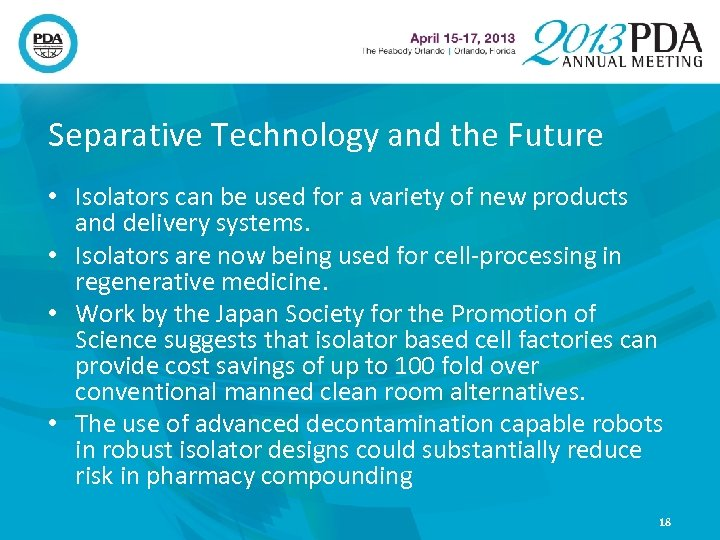 Separative Technology and the Future • Isolators can be used for a variety of